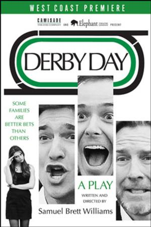Los Angeles Premiere of DERBY DAY to Open 2/22 at Elephant Theatre