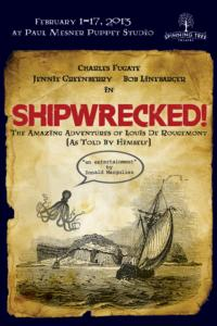 Spinning Tree Theatre's SHIPWRECKED! Plays Paul Mesner Puppet Studio, Now thru 2/17