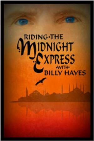 BWW Reviews: Riding the Midnight Express with Billy Hayes is a Riveting and Emotional Theatrical Journey at the St. Luke's Theatre
