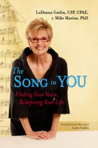 THE SONG IN YOU By LaDonna Gatlin & Mike Marino Now Available