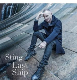 Sting's LAST SHIP Set for Pre-Broadway Chicago Try-Out in June