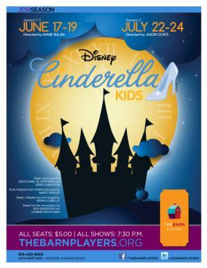 Barn Kids, Grades 3-7, Present Second Summer Production of Disney's CINDERELLA KIDS, Now thru 7/24