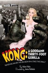 SkyPilot Theatre Company To Premier KONG: A GODDAMN THIRTY-FOOT GORILLA, 10/20 - 11/25