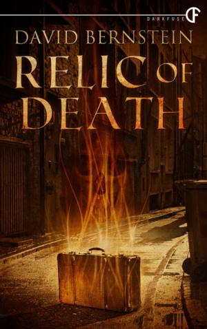 DarkFuse Releases RELIC OF DEATH by David Bernstein