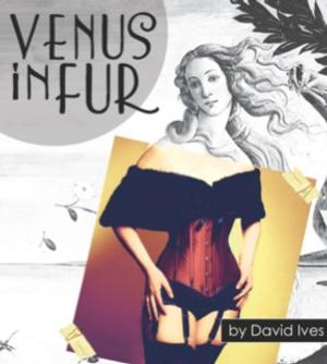 VENUS IN FUR to Play the Circle Theatre, 1/30-3/8