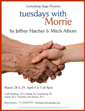Gettysburg Stage to Present TUESDAYS WITH MORRIE, Begin. 3/28