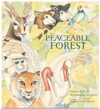 THE PEACEABLE FOREST - Illustrated Indian Tale of Animal Kindess Now Available