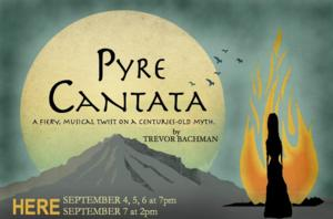 HERE Arts Center Presents PYRE CANTATA , 9/04-07