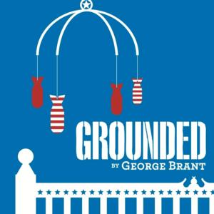 City Theatre Presents GROUNDED, Now thru 5/4