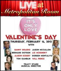 IT'S ONLY LOVE, AN EVENING OF BROADWAY LOVE SONGS Plays Valentine's Show at the Metropolitan Room