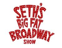 Marcus Center for the Performing Arts Welcomes SETH'S BIG FAT BROADWAY SHOW,  April 18-19