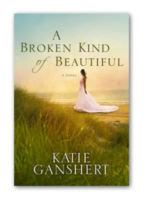 Waterbrook Press to Release A BROKEN KIND OF BEAUTIFUL by Katie Ganshert