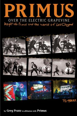 Akashic Books to Release PRIMUS, OVER THE ELECTRIC GRAPEVINE, 9/16
