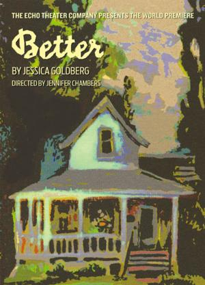Echo Theater Company to Premiere BETTER, 10/4-11/6