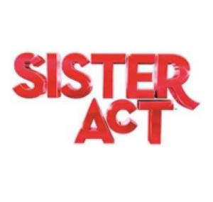 SISTER ACT Set for Limited Run at Kennedy Center Opera House, 10/29-11/10