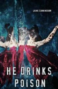 Laine Cunningham's HE DRINKS POISON Offers Spiritual Journey