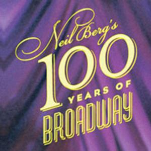 Neil Berg's 100 YEARS OF BROADWAY to Return to the Fox Theatre with All-New Stars, 11/23; Tickets on Sale 7/18
