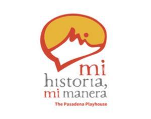 Pasadena Playhouse Launches Theatre Initiative for Latino Community MI HISTORIA, MI MANERA