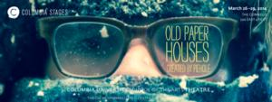 Columbia Stages to Present OLD PAPER HOUSES,  3/26-29