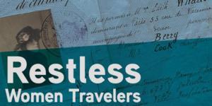 Restless Books Presents a New Series, RESTLESS WOMEN TRAVELERS