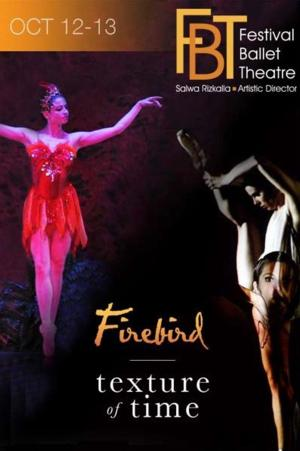 Festival Ballet Theatre to Bring FIREBIRD and TEXTURE OF TIME to Irvine Barclay Theatre, 10/12-13
