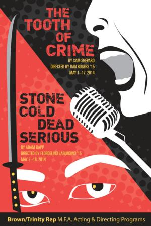 Brown/Trinity Rep MFA Programs to Stage THE TOOTH OF CRIME, STONE COLD DEAD SERIOUS in Rep, 5/1-18