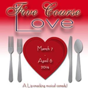 FIVE COURSE LOVE to Run 3/7-4/6 at Spotlighters Theatre