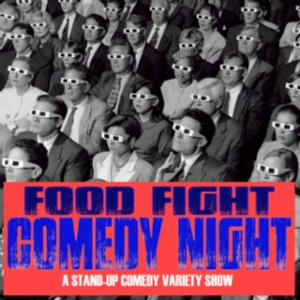 FOOD FIGHT COMEDY NIGHT Cakes The Triad in Stars Tonight