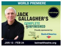 Jack-Gallaghers-COMPLETE-AND-UNFINISHED-Extends-Again-at-B-Street-Theatre-thru-39-20010101