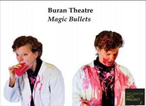 Incubator Arts Project Presents Buran Theatre's MAGIC BULLETS, Now thru 5/11