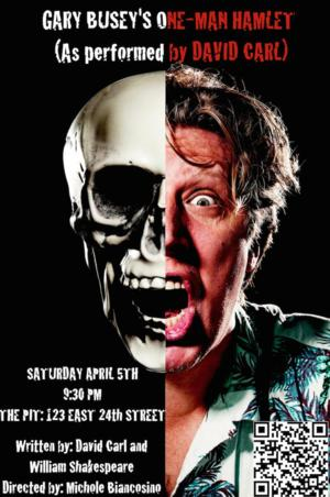GARY BUSEY'S ONE-MAN HAMLET Begins 4/5 at The PIT