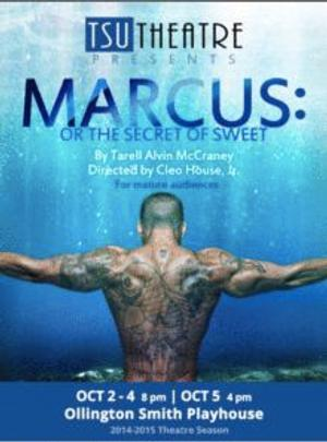 Houston Premiere of MARCUS: OR THE SECRET OF SWEET Set to Open at Texas Southern University, 10/2 - 10/11