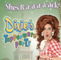DIXIE'S TUPPERWARE PARTY Returns to PlayhouseSquare Tonight