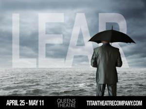 Titan Theatre Company to Offer $12 Early Bird Tickets to KING LEAR with Terry Layman