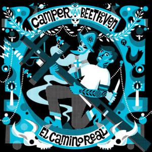 CAMPER VAN BEETHOVEN Announce West Coast Tour for 'El Camino Real'
