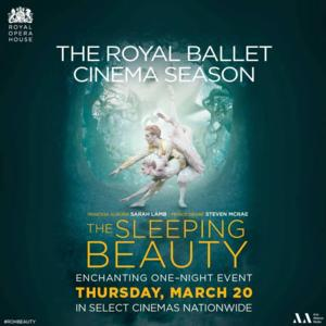 The Royal Ballet's 'Sleeping Beauty' in US cinemas 3/20 only!