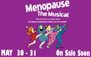MENOPAUSE THE MUSICAL Coming to PPAC, 5/30-31