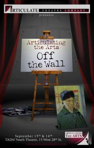 Articulate Theatre to Bring ARTICULATING THE ARTS: OFF THE WALL to TADA!, 9/13-14