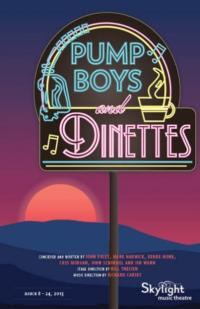 PUMP BOYS AND DINETTES to Make a Pit Stop at Skylight Music Theatre, 3/8-24