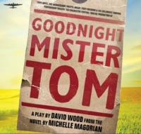 See GOODNIGHT MISTER TOM & Receive Free Glass of Champagne & No Booking Fees!