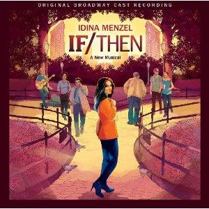 IF/THEN Original Broadway Cast Recording Out Today!