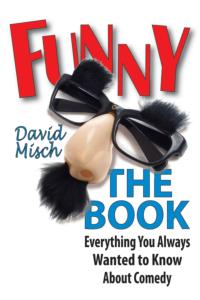 David Misch to Hold FUNNY: THE BOOK Signing, Appear at THE HISTORY OF HA! at 92Y, 3/20 & 22
