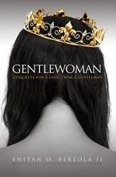 Ladies Etiquette Book, GENTLEWOMAN, Released by Enitan Bereola II