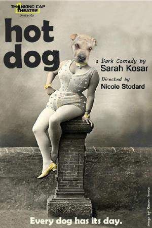 Thinking Cap Theatre to Stage U.S. Premiere of HOT DOG, 5/16-6/1