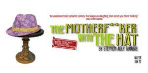 Cygnet Theatre Closes Season with THE MOTHERF**KER WITH THE HAT, Now thru 6/22
