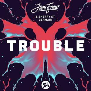 JIMI FREW & SHERRY ST. GERMAIN Release New Single 'Trouble' Out Now