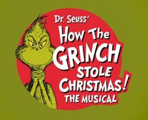 DR. SEUSS' HOW THE GRINCH STOLE CHRISTMAS! to Launch Tour in Fort Worth, 11/19-24