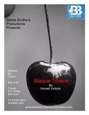 Banks Brothers Productions to Present BLAQUE TCHERIE in 2015