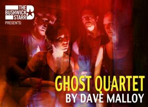 Dave Malloy's GHOST QUARTET Plays The Bushwick Starr, 10/8-11/1