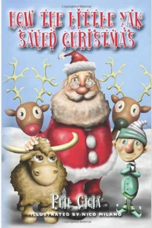 Phil Gioia Releases HOW THE LITTLE YAK SAVED CHRISTMAS